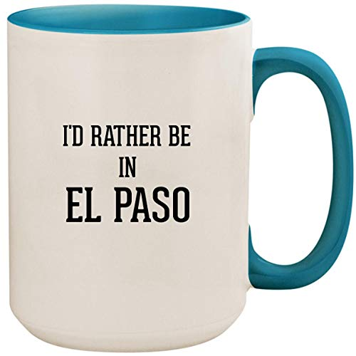 I'd Rather Be In EL PASO - 15oz Ceramic Colored Inside and Handle Coffee Mug Cup, Light Blue