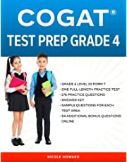 COGAT® TEST PREP GRADE 4: Grade 4, Level 10, Form 7, One Full Length Practice Test, 176 Practice Questions, Answer Key, Sample Questions for Each Test Area, 54 Additional Questions Online.
