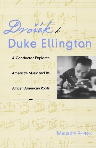 Dvorak to Duke Ellington: A Conductor Explores America's Music and Its African American Roots by Maurice Peress (2008-09-24)