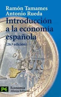Introducción a la economía española: 2 El Libro De Bolsillo - Ciencias Sociales: Amazon.es: Tamames, Ramón, Rueda, Antonio: Libros