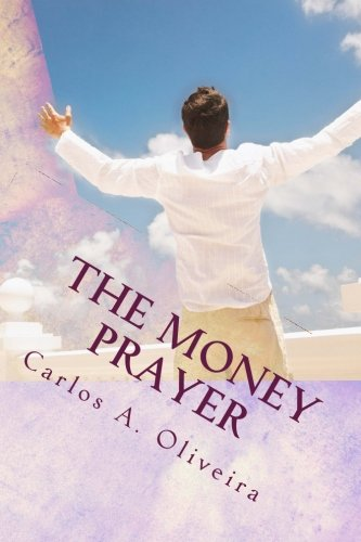 Download The Money Prayer: This Prayer Has Helped Many People Receive Extra Money! pdf epub
