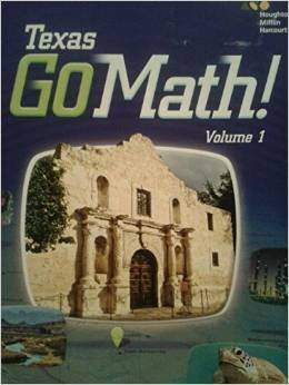 Houghton Mifflin Harcourt Go Math! Texas: Student Edition, Volume 1 Grade 4 2015