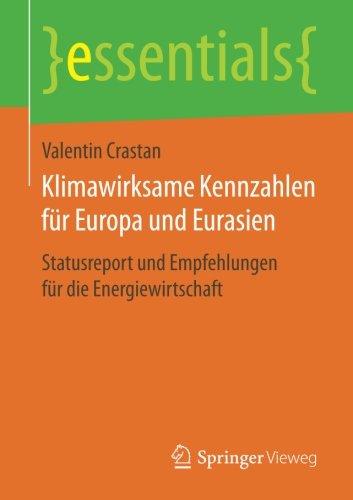 Klimawirksame Kennzahlen für Europa und Eurasien: Statusreport und Empfehlungen für die Energiewirtschaft (essentials)