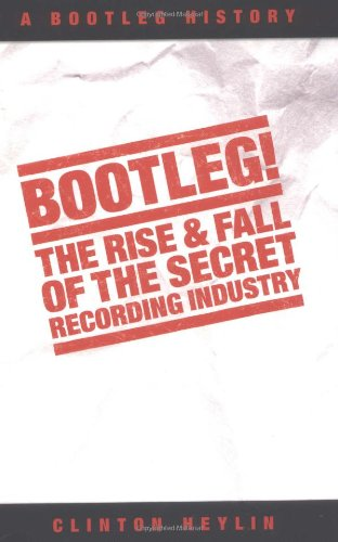Bootleg: The Rise & Fall of the Secret Recording History by Omnibus Press