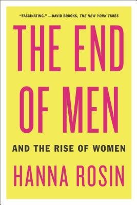 [(The End of Men: And the Rise of Women)] [Author: Hanna Rosin] published on (September, 2013)
