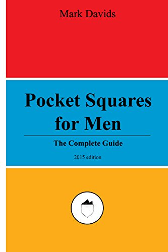 Complete Square (Pocket Squares For Men: The Complete Guide (Men's Style Series Book 3))