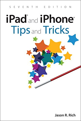 - iPad and iPhone Tips and Tricks: Covers all iPhones and iPads running iOS 11 (7th Edition)