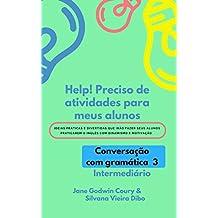 Help!  Preciso de atividades para meus alunos: Conversação com gramática - Intermediário