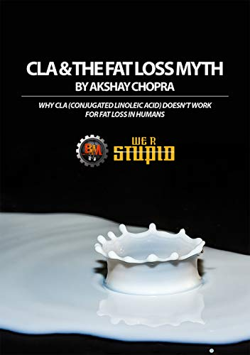 CLA and The Fat Loss Myth: Why CLA (Conjugated Linoleic Acid) Doesn