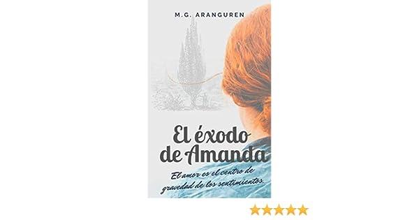 El éxodo de Amanda: Romance. Intriga. Aventura. Superación. eBook ...