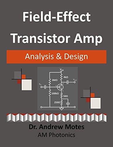 Field-Effect Transistor Amp Analysis and Design (Transistor Amp)