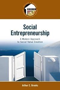 Social Entrepreneurship: A Modern Approach to Social Value Creation from Prentice Hall