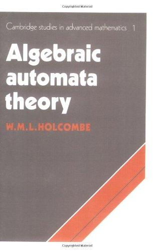 Algebraic Automata Theory (Cambridge Studies in Advanced Mathematics)