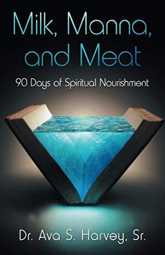 Milk, Manna, and Meat: 90 Days of Spiritual Nourishment