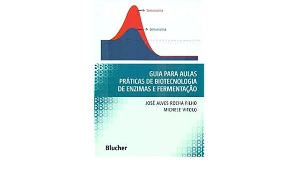 Guia Para Aulas Práticas de Biotecnologia de Enzimas e Fermentação ...