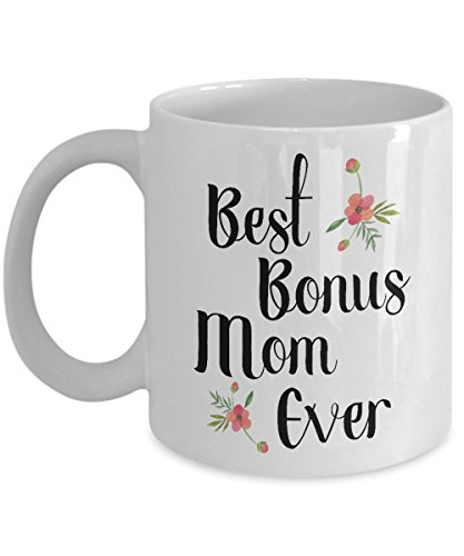Best Bonus Mom Ever Mug, 11 oz Ceramic White Coffee Mugs, Mother's Day Gifts For Stepmother, Best Stepmom Tea Cup, Drinkware For Happy Stepmom, Nice Present For Stepmama, Cool Mother In Law