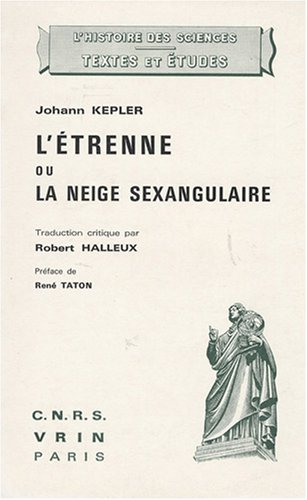 L'etrenne Ou La Neige Sexangulaire (Histoire Des Sciences - Textes) (French Edition)