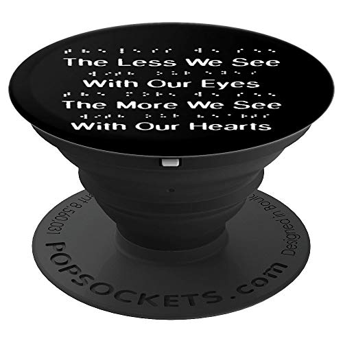 The Less We See With Our Eyes, Braille Blind People Person - PopSockets Grip and Stand for Phones and Tablets