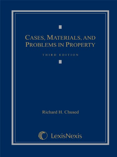 Cases, Materials and Problems in Property (Loose-leaf version)