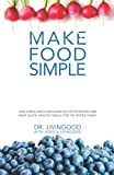 Make Food Simple: Take the Stress and Confusion Out