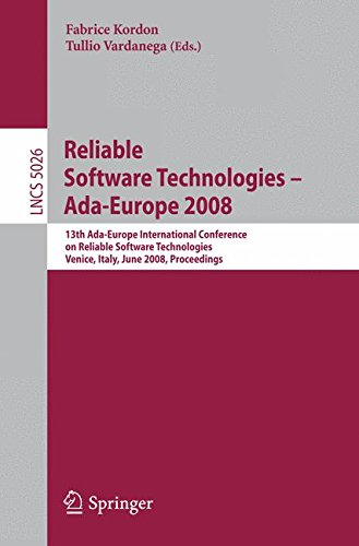 Reliable Software Technologies - Ada-Europe 2008: 13th Ada-Europe International Conference on Reliable Software Technologies, Venice, Italy, June ... (Lecture Notes in Computer Science) by Springer