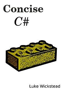 Concise C# (English Edition) por [Wickstead, Luke]