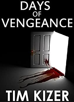 Days of Vengeance--A Suspense Novel by [Kizer, Tim]