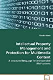 Intellectual Property Management and Protection for Multimedia Content, Claudio Alberti, 3639011325