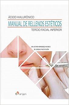 Ácido Hialurónico. Manual De Rellenos Estéticos Tercio Facial Inferior por Gonzalo Ruiz De León epub