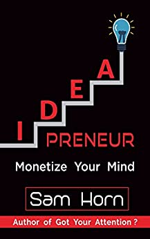 IDEApreneur: Monetize Your Mind by [Horn, Sam]