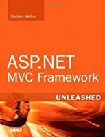 ASP.NET MVC Framework Unleashed Front Cover