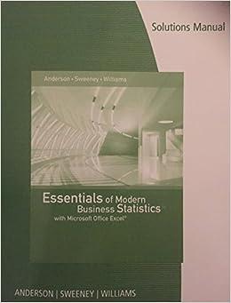 Essentials of modern business statistics with microsoft excel 6th edi….