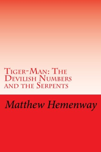 Read Online Tiger-Man: The Devilish Numbers and the Serpents pdf epub