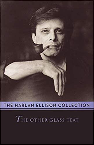 the other glass teat essays harlan ellison collection