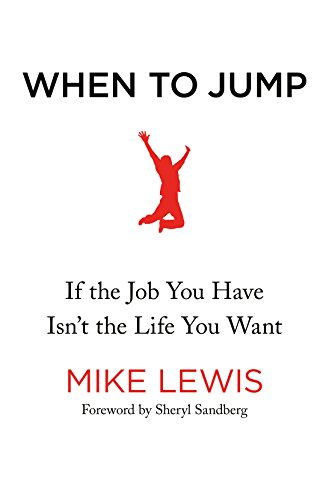 When to Jump: If the Job You Have Isn't the Life You Want cover