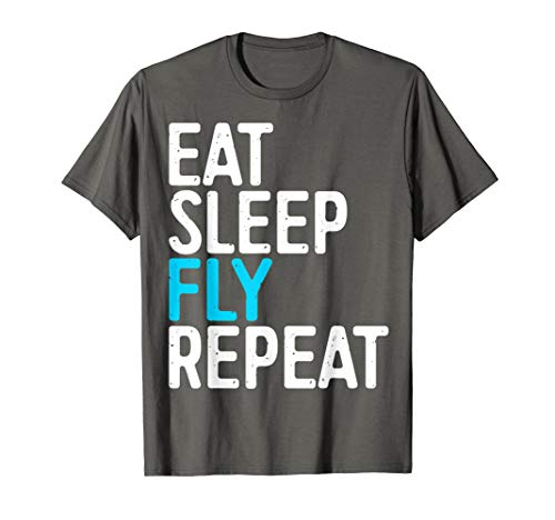 Eat Sleep Fly Repeat T-Shirt Aviation Gift Shirt