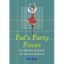 Pat's Party Pieces: (A collection of Poems for Scottish Dancers)