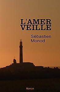 L'amer veille par Sebastien Monod