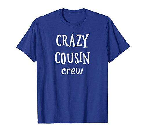 Cousins Shirt Crazy Cousin Crew Funny Cousin Shirts