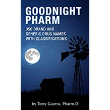 Goodnight Pharmacology: 350 Brand and Generic Drug Names with Classifications
