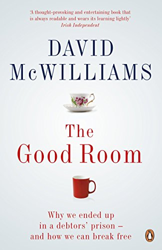 Mortgage Pen - The Good Room: Why we ended up in a debtors' prison – and how we can break free