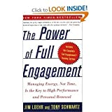 img - for Power of Full Engagement Managing Energy, Not Time, Is the Key to High Performance and Personal Renewal by Loehr, Jim, Schwartz, Tony [Free Press,2005] [Paperback] Reprint book / textbook / text book