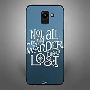 Samsung Galaxy J6 Not All Those who Wander are lost