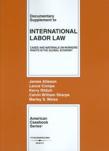 Documentary Supplement to International Labor Law: Cases and Materials on Workers' Rights in the Global Economy (America