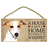 A House Is Not A Home Without A Whippet Wood Sign