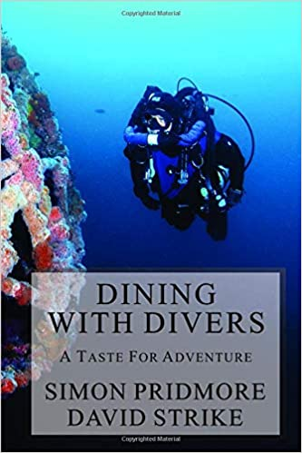 Dining with Divers: A Taste for Adventure: Simon Pridmore, David