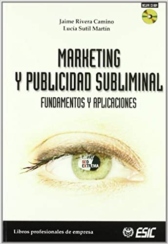 Marketing y publicidad subliminal: Fundamentos y aplicaciones Libros profesionales: Amazon.es: Jaime Rivera Camino, Lucía Martín Sutil: Libros