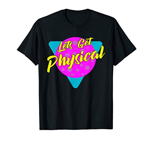 Lets Get Physical Workout Gym Tee Totally Rad