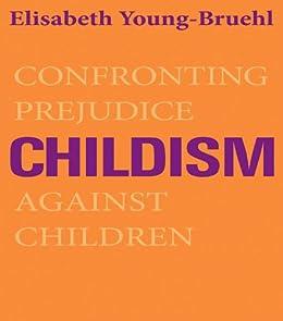 Childism by [Young-Bruehl, Elisabeth]