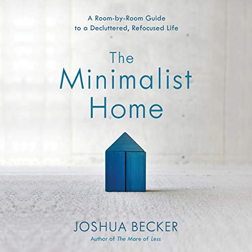 Pdf Home The Minimalist Home: A Room-by-Room Guide to a Decluttered, Refocused Life